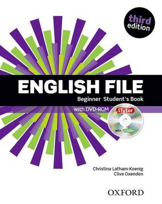 English File: Beginner: Student's Book with iTutor: The best way to get your students talking - English File