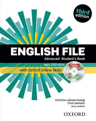 English File: Advanced: Student's Book with iTutor and Online Skills - English File