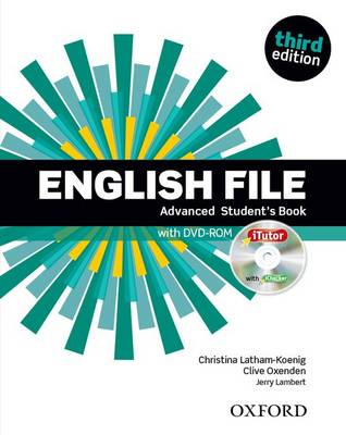 English File: Advanced: Student's Book with iTutor: The best way to get your students talking - English File