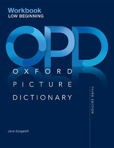 Oxford Picture Dictionary: Low Beginning Workbook - Oxford Picture Dictionary (Paperback)