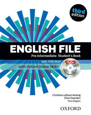 English File third edition: Pre-intermediate: Student's Book with iTutor and Online Skills - English File third edition
