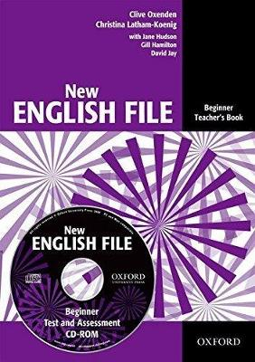 New English File: Beginner: Teacher's Book with Test and Assessment: New English File: Beginner: Teacher's Book with Test and Assessment CD-ROM Teachers Book with Test and Assessment CD-ROM Beginner level - New English File