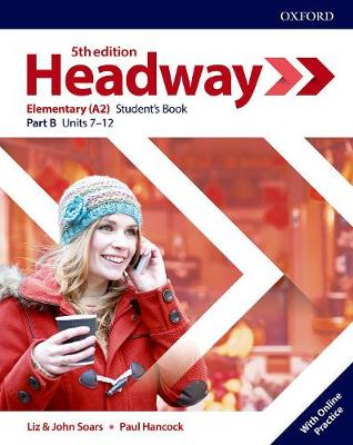 Headway: Elementary: Student's Book B with Online Practice - Headway