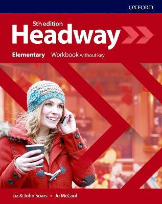 Headway: Elementary: Workbook Without Key - Headway (Paperback)
