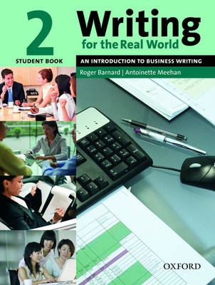 Writing for the Real World: Writing for the Real World 2: Student Book Student Book Level 2 - Writing for the Real World 2 (Paperback)