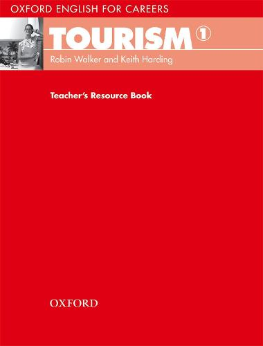 Oxford English for Careers: Tourism 1: Teacher's Resource Book - Oxford English for Careers: Tourism 1 (Paperback)