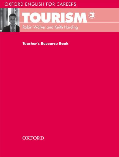 Oxford English for Careers: Tourism 3: Teacher's Resource Book - Oxford English for Careers: Tourism 3 (Paperback)