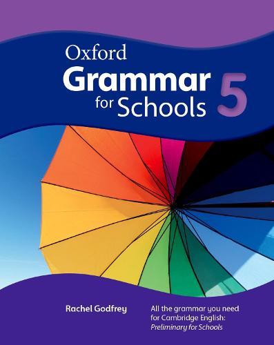Oxford Grammar for Schools: 5: Student's Book - Oxford Grammar for Schools (Paperback)