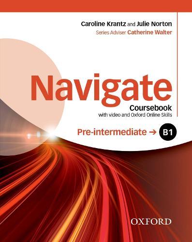 Navigate: Pre-intermediate B1: Coursebook with DVD and Oxford Online Skills - Navigate