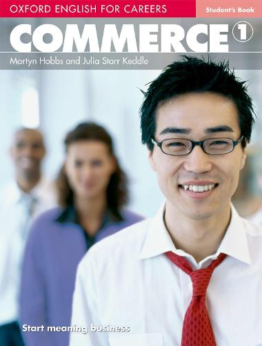 Oxford English for Careers: Commerce 1: Student's Book - Oxford English for Careers: Commerce 1 (Paperback)
