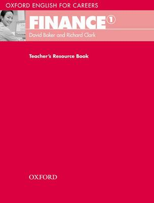 Oxford English for Careers:: Finance 1: Teachers Resource Book: A course for pre-work students who are studying for a career in the finance industry - Oxford English for Careers: (Paperback)