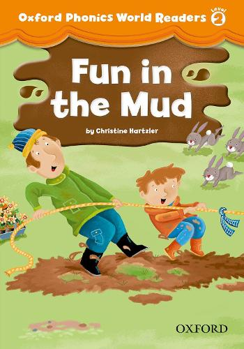 Oxford Phonics World Readers: Level 2: Fun in the Mud - Oxford Phonics World Readers (Paperback)