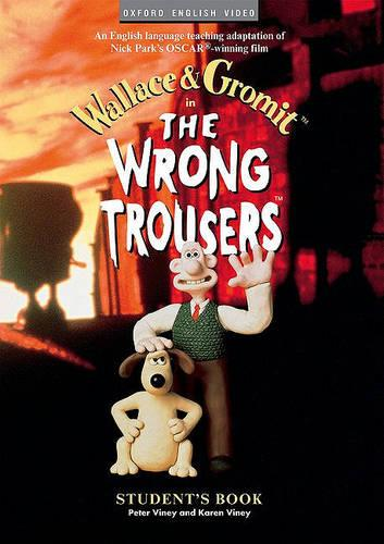 The Wrong Trousers : Student's Book - The Wrong Trousers (Paperback)