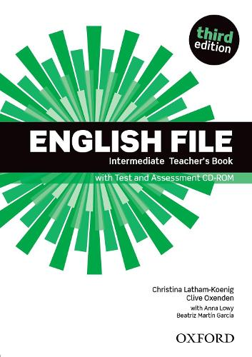 English File third edition: Intermediate: Teacher's Book with Test and Assessment CD-ROM - English File third edition