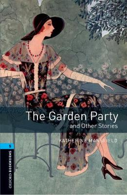 Oxford Bookworms Library: Level 5:: The Garden Party and Other Stories audio pack - Oxford Bookworms Library