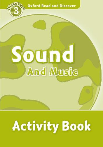 Oxford Read and Discover: Level 3: Sound and Music Activity Book - Oxford Read and Discover (Paperback)