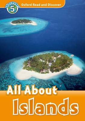 Oxford Read and Discover: Level 5: All About Islands - Oxford Read and Discover (Paperback)