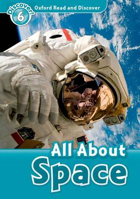 Oxford Read and Discover: Level 6: All About Space - Oxford Read and Discover (Paperback)