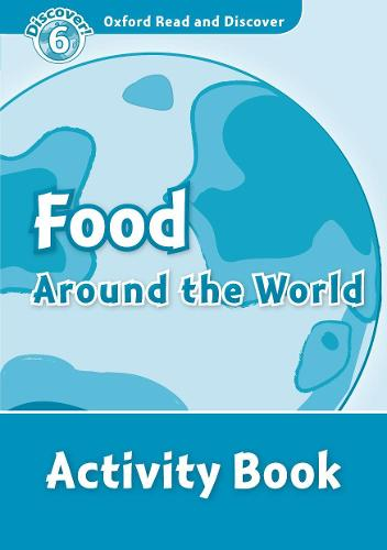 Oxford Read and Discover: Level 6: Food Around the World Activity Book - Oxford Read and Discover (Paperback)