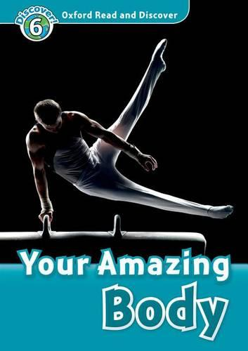 Oxford Read and Discover: Level 6: Your Amazing Body Audio CD Pack - Oxford Read and Discover