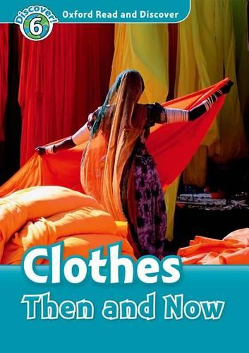 Oxford Read and Discover: Level 6: Clothes Then and Now Audio CD Pack - Oxford Read and Discover
