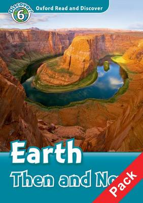 Oxford Read and Discover: Level 6: Earth Then and Now Audio CD Pack - Oxford Read and Discover