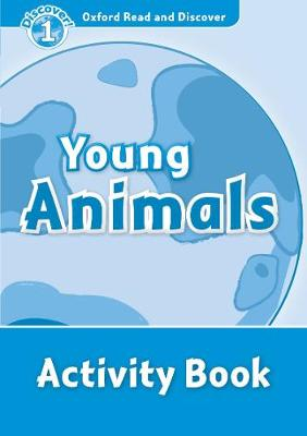 Oxford Read and Discover: Level 1: Young Animals Activity Book - Oxford Read and Discover (Paperback)