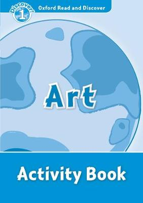 Oxford Read and Discover: Level 1: Art Activity Book - Oxford Read and Discover (Paperback)