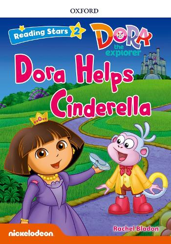 Reading Stars: Level 2: Dora Helps Cinderella - Reading Stars