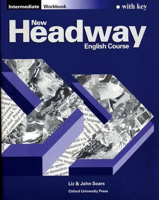 New Headway: Intermediate: Workbook (with Key) - New Headway (Paperback)