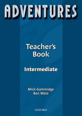 Adventures: Intermediate: Teacher's Book - Adventures (Paperback)