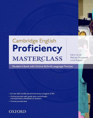 Cambridge English: Proficiency (CPE) Masterclass: Student's Book with Online Skills and Language Practice Pack: Master an exceptional level of English with confidence - Cambridge English: Proficiency (CPE) Masterclass