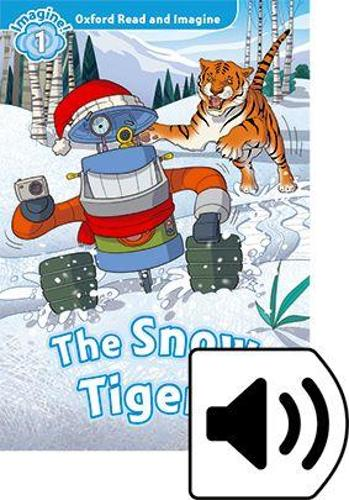 Oxford Read and Imagine: Level 1: The Snow Tigers Audio Pack - Oxford Read and Imagine