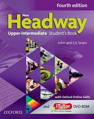 New Headway: Upper-intermediate B2: Student's Book with iTutor and Oxford Online Skills: The world's most trusted English course - New Headway