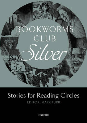 Bookworms Club Stories for Reading Circles: Silver (Stages 2 and 3) - Oxford Bookworms ELT (Paperback)