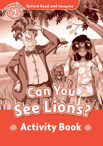 Oxford Read and Imagine: Level 2: Can You See Lions? Activity Book - Oxford Read and Imagine (Paperback)