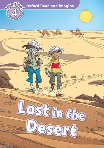 Oxford Read and Imagine: Level 4:: Lost In The Desert - Oxford Read and Imagine (Paperback)