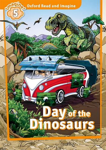 Oxford Read and Imagine: Level 5:: Day of the Dinosaurs - Oxford Read and Imagine (Paperback)