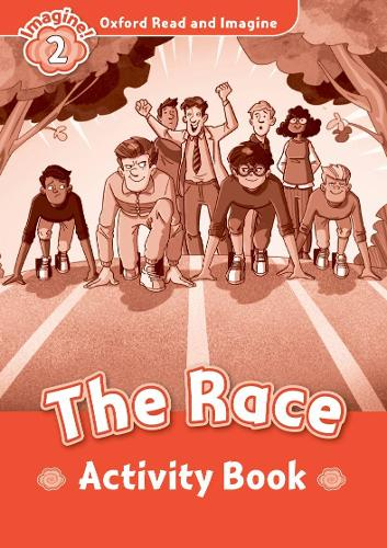 Oxford Read and Imagine: Level 2:: The Race activity book - Oxford Read and Imagine (Paperback)