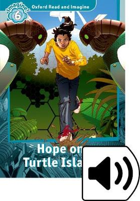 Oxford Read and Imagine: Level 6: Hope on Turtle Island Audio Pack - Oxford Read and Imagine