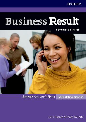 Business Result: Starter: Student's Book with Online Practice: Business English you can take to work <em>today</em> - Business Result