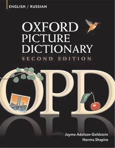 Oxford Picture Dictionary Second Edition: English-Russian Edition: Bilingual Dictionary for Russian-speaking teenage and adult students of English - Oxford Picture Dictionary Second Edition (Paperback)