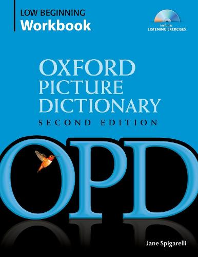 Oxford Picture Dictionary Second Edition: Low-Beginning Workbook: Vocabulary reinforcement activity book with 2 audio CDs - Oxford Picture Dictionary Second Edition