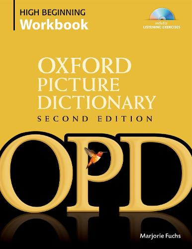 Oxford Picture Dictionary Second Edition: High Beginning Workbook: Vocabulary reinforcement activity book with 4 audio CDs - Oxford Picture Dictionary Second Edition