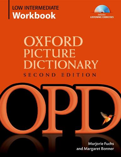 Oxford Picture Dictionary Second Edition: Low-Intermediate Workbook: Vocabulary reinforcement Activity Book with Audio CDs - Oxford Picture Dictionary Second Edition