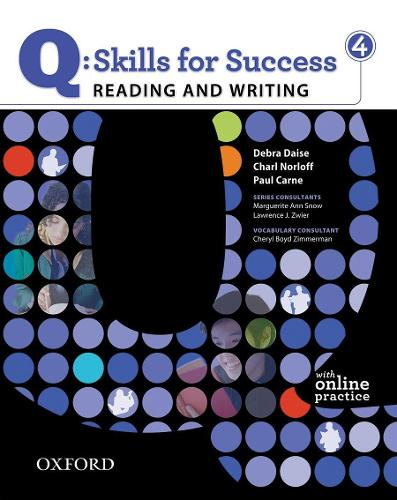 Q Skills for Success: Reading and Writing 4: Student Book with Online Practice - Q Skills for Success