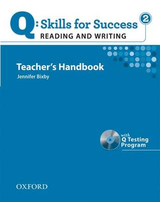 Q Skills for Success: Reading and Writing 2: Teacher's Book with Testing Program CD-ROM - Q Skills for Success