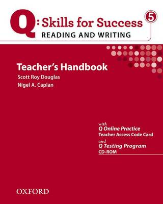 Q Skills for Success: Reading and Writing 5: Teacher's Book with Testing Program CD-ROM - Q Skills for Success