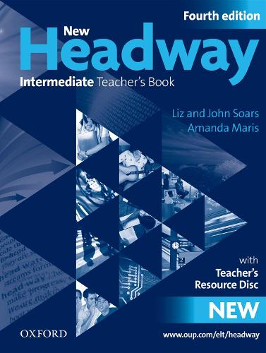 New Headway: Intermediate B1: Teacher's Book + Teacher's Resource Disc: The world's most trusted English course - New Headway