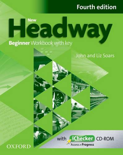 New Headway: Beginner A1: Workbook + iChecker with Key: The world's most trusted English course - New Headway